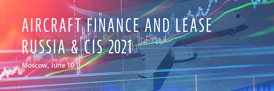 Aircraft Finance and Lease Russia & CIS 2021