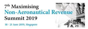 Leading 7th Maximising Non-Aeronautical Revenue Summit takes place This June 2019 in Singapore!