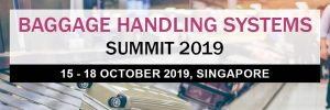 Global BHS Industry Leaders Gather in Singapore at the World's Leading Baggage Handling Systems Summit on 16th to 18th October 2019
