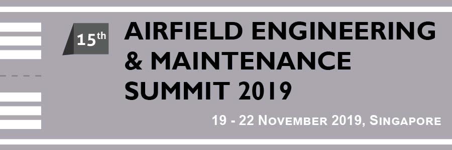 15th Airfield Engineering & Maintenance Summit 2019