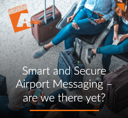 Smart and Secure Airport Messaging – are we there yet?