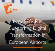 Digital Transformation in Europe's Airports Supported by SESAR Approach