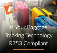Is Your Baggage Tracking Technology R753 Compliant?