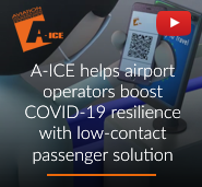 A-ICE helps airport operators boost COVID-19 resilience with low-contact passenger solution