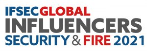 IFSEC Global Top Influencers in Security & Fire 2021 unveiled